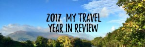 2017: My Travel Year in Review - HH Lifestyle Travel