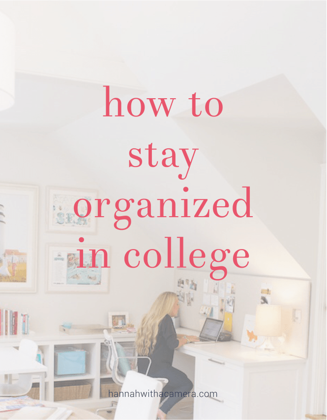 How to Stay Organized in College | Hannah With a Camera