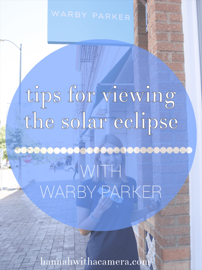 Tips for Viewing the Solar Eclipse | Hannah With a Camera
