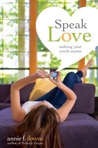 Speak Love by Annie F. Downs