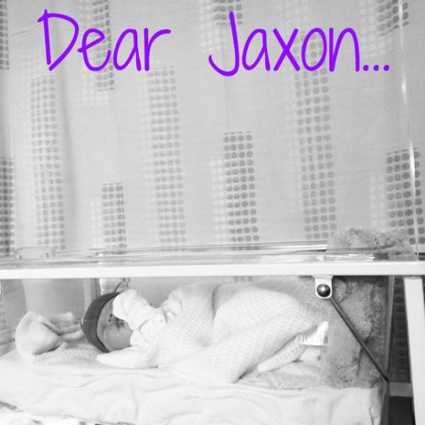 Dear Jaxon...