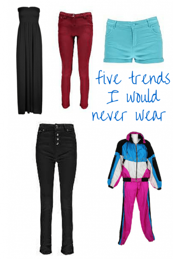 five trends I would not wear