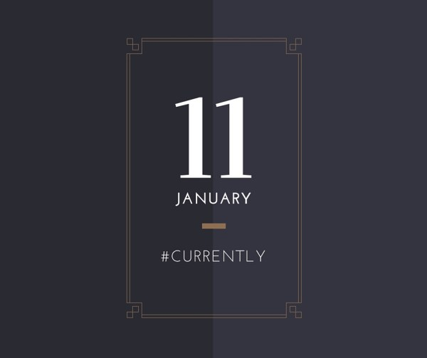 Curretnly - 11th January