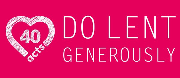 40Acts - Doing Lent Generously