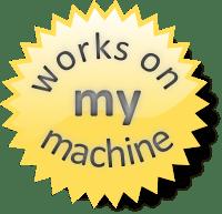 Works on My Machine Badge