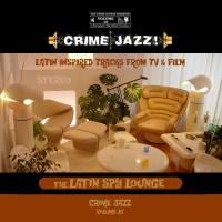 Crime Jazz - Volume 16 - The Latin Spy Lounge