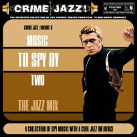Crime Jazz - Volume 03 - Music To Spy By 2
