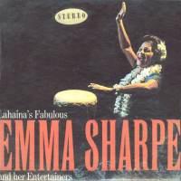 Lahaina's Fabulous Emma Sharpe & Her Entertainers