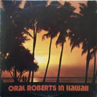 Oral Roberts in Hawaii