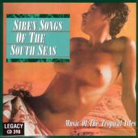 Siren Songs Of The South Seas (Digitally Remastered)