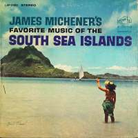 James Michener's Favorite Music of the South Sea Islands