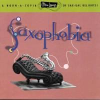Ultra Lounge Saxophobia