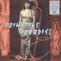 Primitive Paradise (Early Exotica 1920-1947)