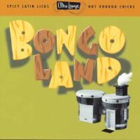 Ultra Lounge Bongo Land