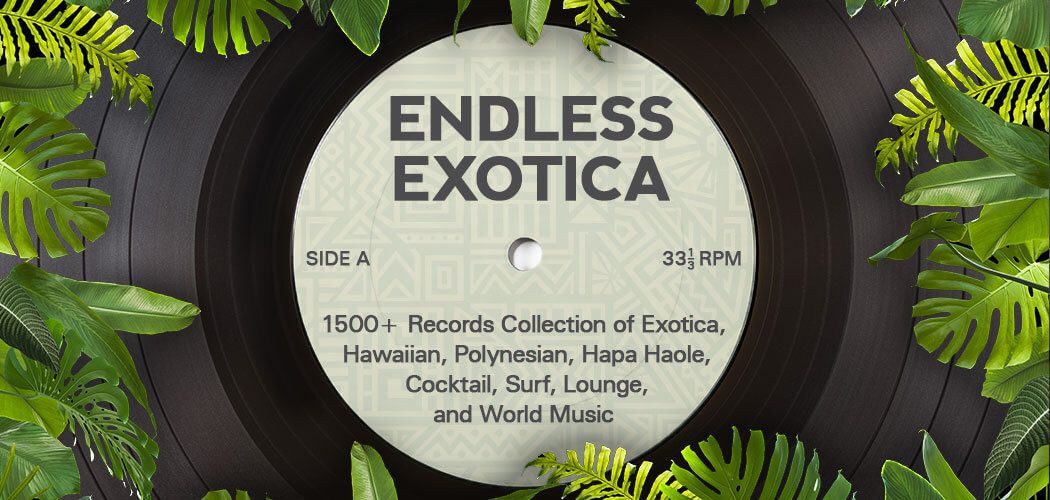 Endless Exotica