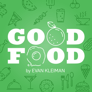 Good Food with Evan Kleiman