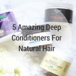 5 Amazing Deep Conditioners For Natural Hair