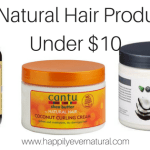 10 Products Under $10 For Natural Hair