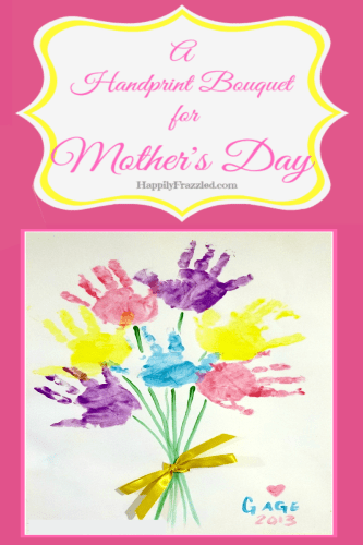 A great Mother's Day or Birthday gift from your toddler. Have them paint their hands to create a beautiful handprint bouquet! | HappilyFrazzled.com
