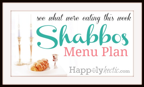Shabbos Menu Plan