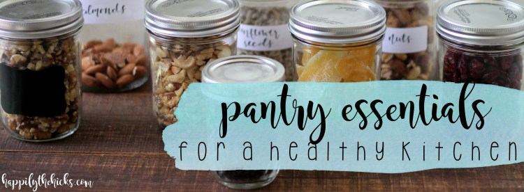 Pantry Essentials for a Healthy Kitchen