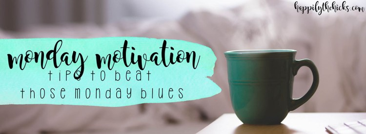 Monday Motivation Monday Blues