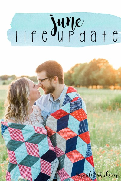 June Life Update | read more at happilythehicks.com