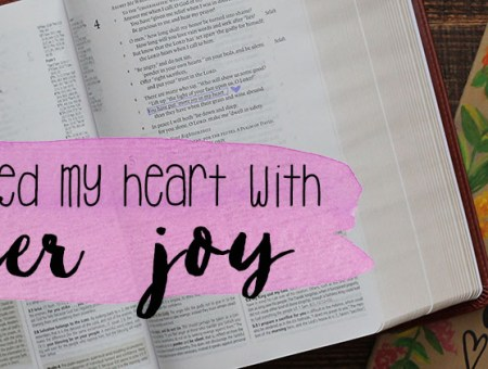 You Have Filled My Heart with Greater Joy | read more at happilythehicks.com