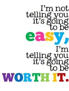not easy worth it