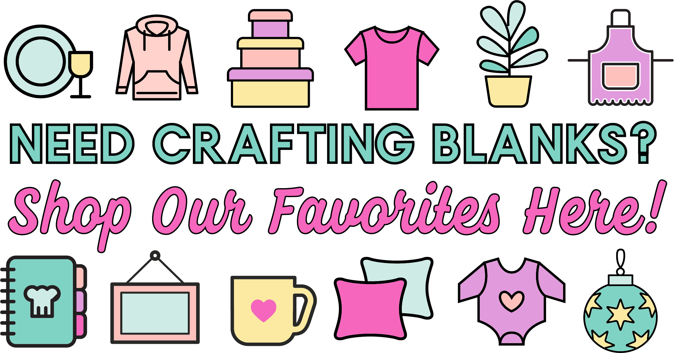 Shop for Craft Blanks Here - decorative image of blank crafting supplies