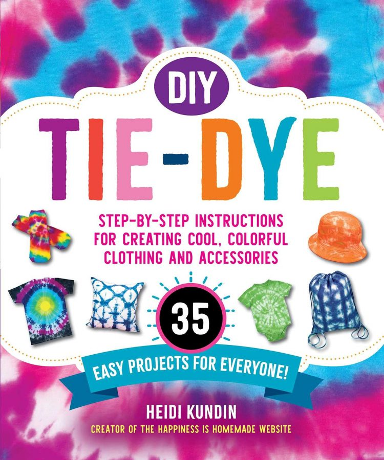 Book cover - DIY Tie-Dye: Step-by-Step Instructions for Creating Cool Colorful Clothing and Accessories by Heidi Kundin