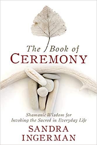 The Book of Ceremony: Shamanic Wisdom