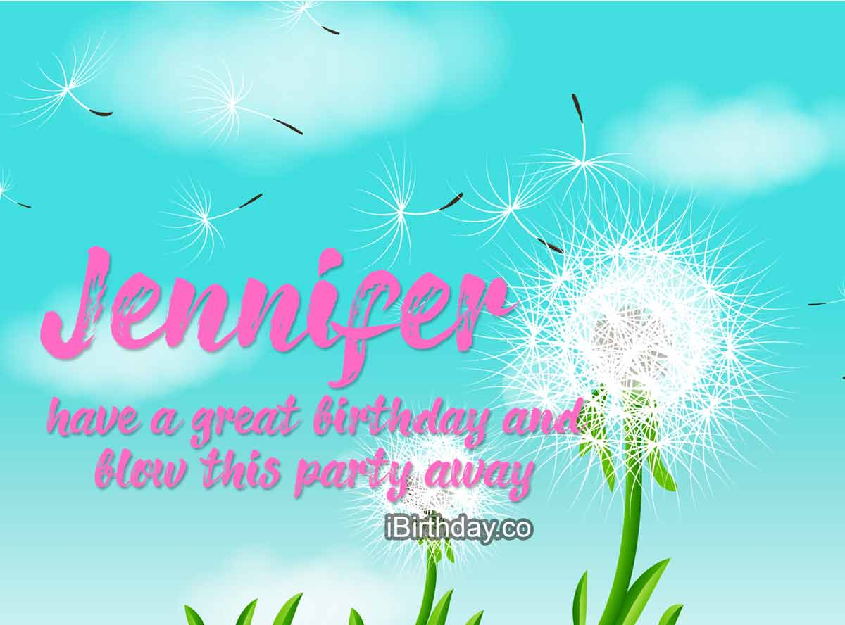 HAPPY BIRTHDAY JENNIFER MEMES WISHES AND QUOTES