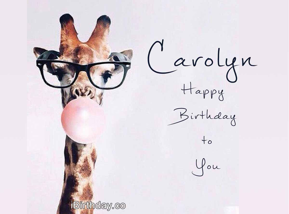 Happy Birthday Carolyn Memes Wishes And Quotes