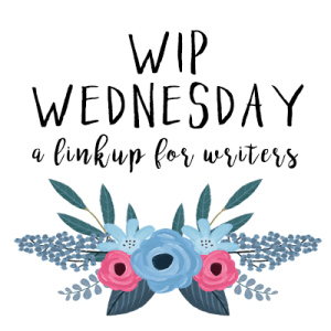 Work in Progress Wednesday Blog Link Up for Writers