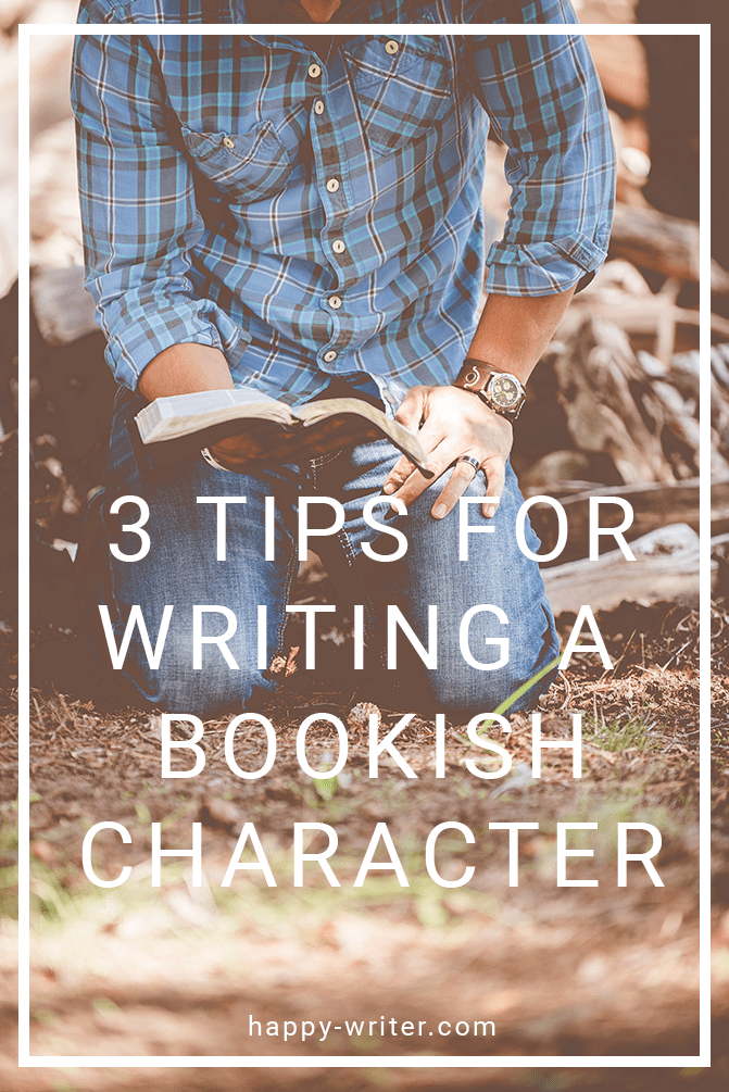 3 Tips for Writing a Bookish Character