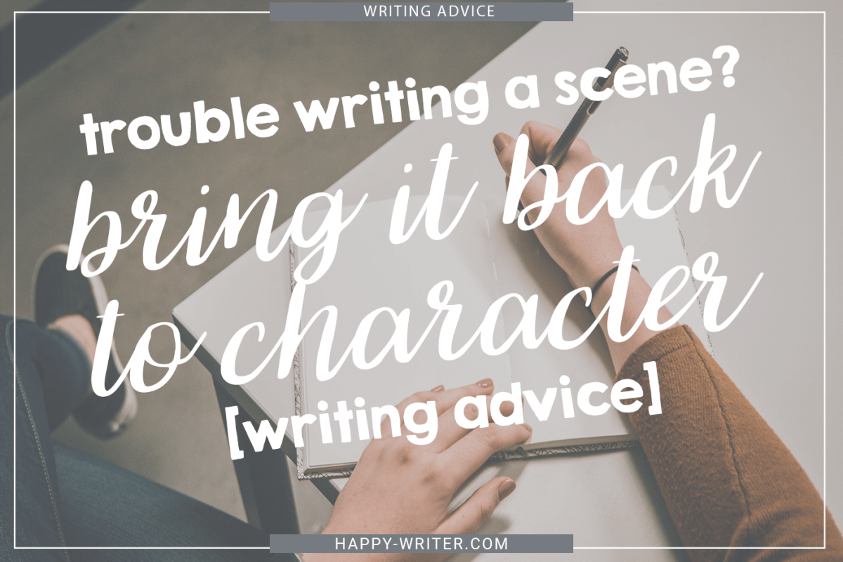 Trouble Writing a Scene? Bring it Back to Character