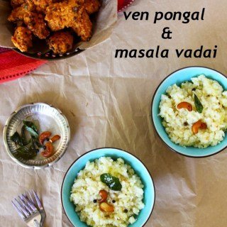 Ven Pongal And Masala Vadai (South Indian Rice Dish And Spicy Lentil Fritters)