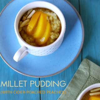 Millet Pudding {Served With Cider-Poached Peaches}
