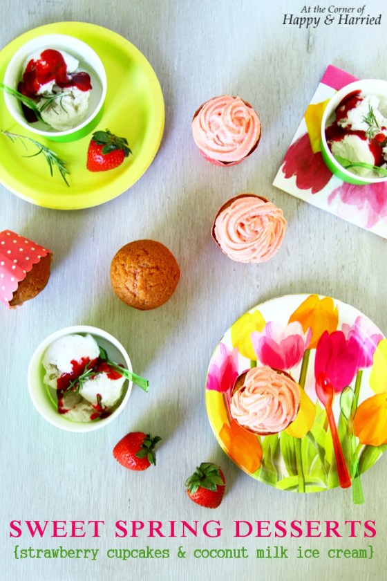 SWEET SPRING DESSERTS {Strawberry Cupcakes & Coconut Milk Ice Cream}
