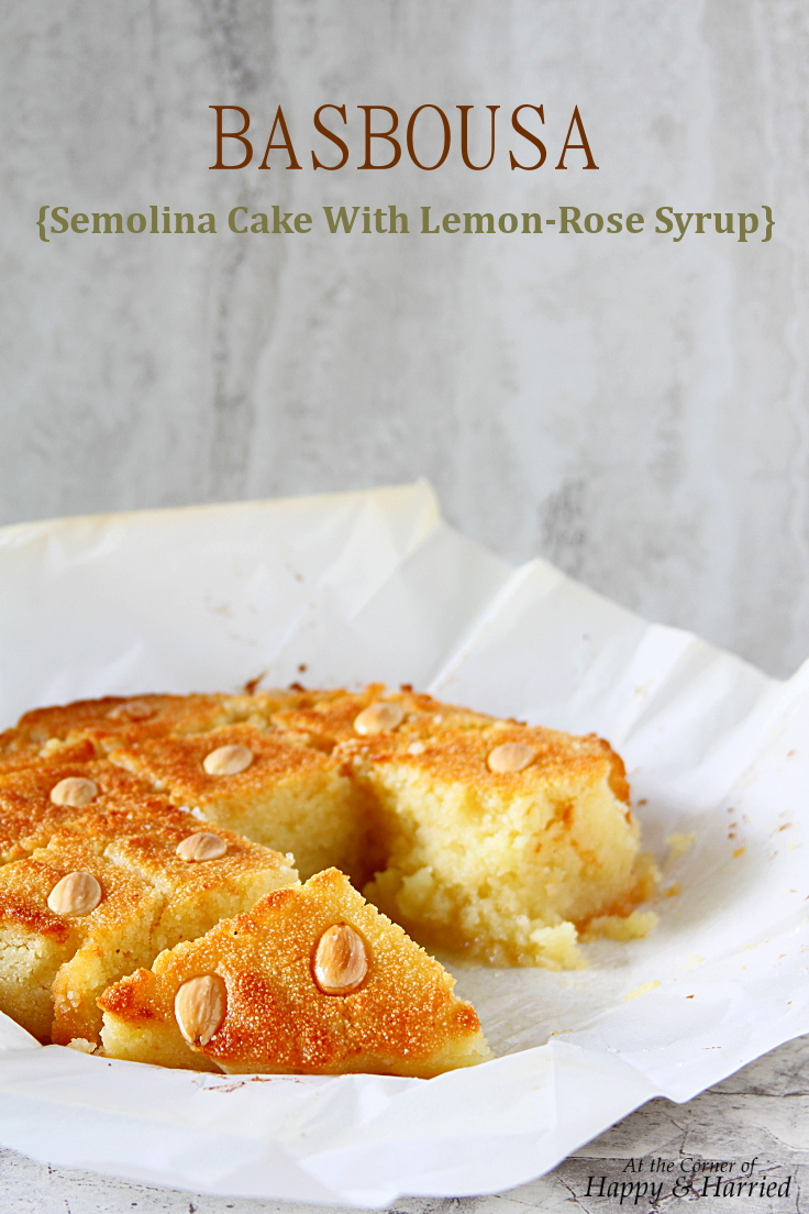 Basbousa {Middle Eastern Semolina Cake With Lemon-Rose Syrup}