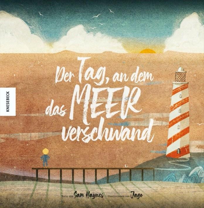 """""""Der Tag, an dem das Meer verschwand"""" vom Knesebeck Verlag beschäftigt sich mit den Auswirkungen des Klimawandels auf unsere Meere."""