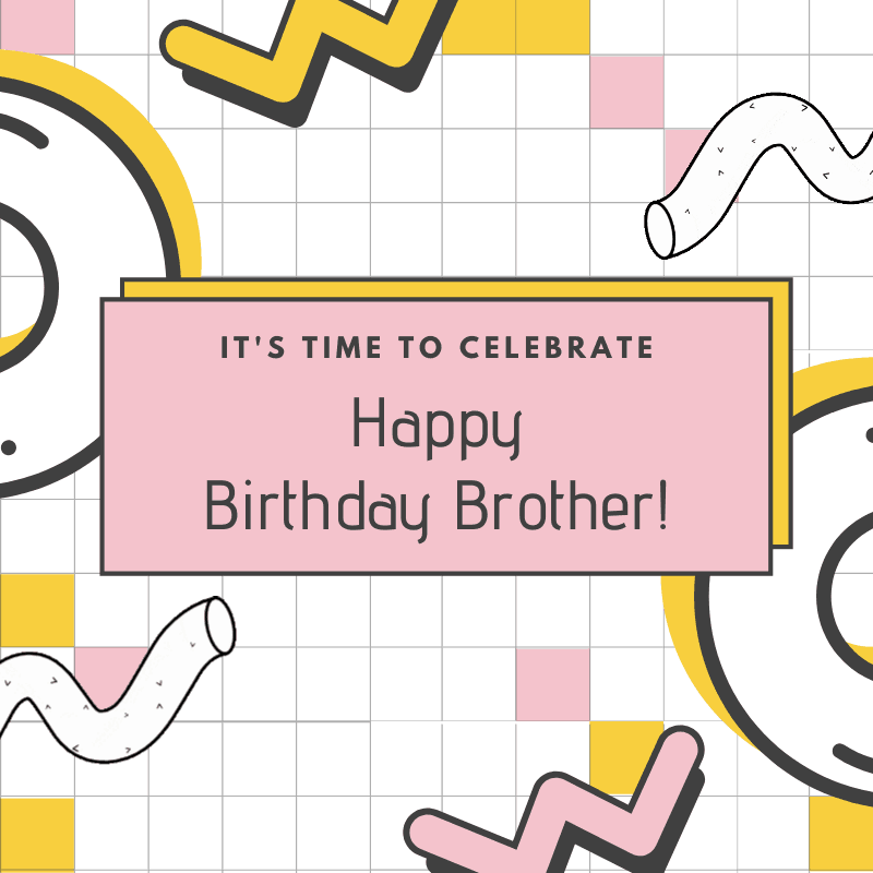 Birthday Wishes For Brother Bro Happy Birthday Brother