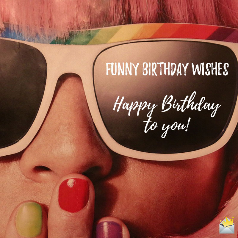 250 Funny Birthday Wishes That Will Surely Make Them Smile