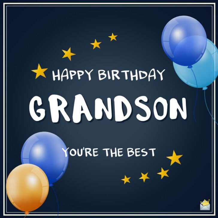 The Best Original Birthday Wishes For Your Grandson