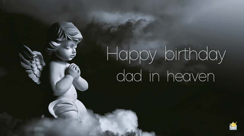 Happy Birthday Dad In Heaven Wishes And Poems
