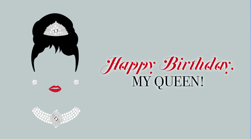 Happy Birthday Queen The Lady On My Throne