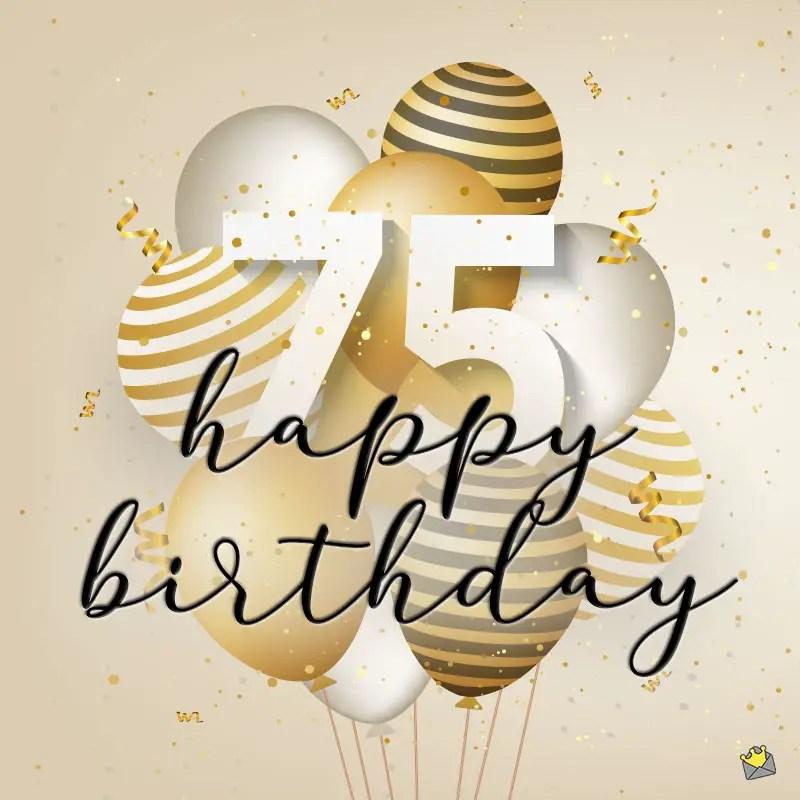 75th Birthday Wishes Fabulously Elegant