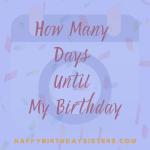How-Many-Days-Until-My-Birthday-150x150