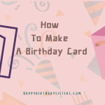 How-To-Make-A-Birthday-Card-150x150